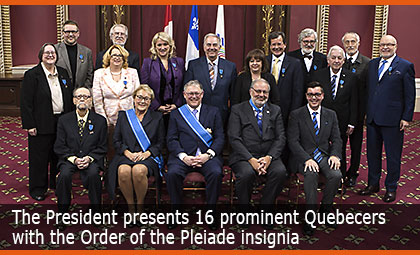 The President presents 16 prominent Quebecers with the Order of the Pleiade insignia