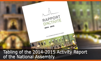 Tabling of the 2014-2015 Activity Report of the National Assembly