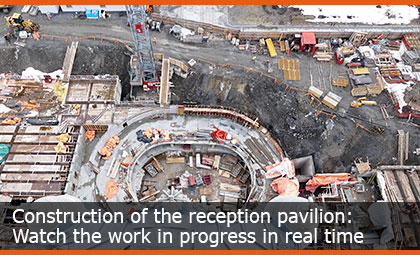 Construction of the reception pavilion: Watch the work in progress in real time!