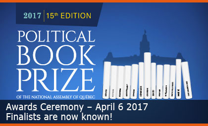 Awards Ceremony – The National Assembly' Political Book Prize 2017 – On April 6, 2017, at the Salon international du livre de Québec Book Fair
