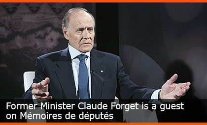 Former Minister Claude Forget is a guest on Mémoires de députés