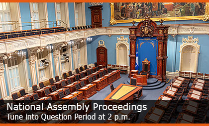 National Assembly Proceedings - Tune into Question Period at 2 p.m.