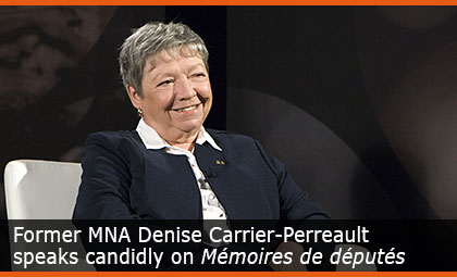 Former MNA Denise Carrier-Perreault speaks candidly on Mémoires de députés
