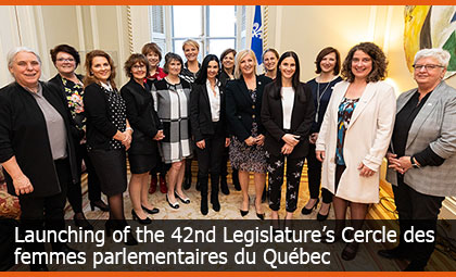 Launching of the 42nd Legislature's Cercle des femmes parlementaires du Québec (circle of women Members of the National Assembly)
