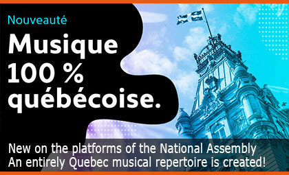 New on the platforms of the National Assembly - An entirely Quebec musical repertoire is created!