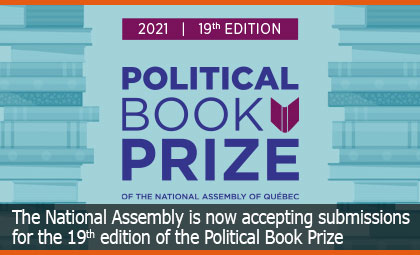 The National Assembly is now accepting submissions for the 19th edition of the Political Book Prize (French only)
