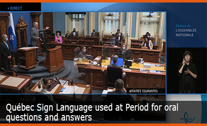 Québec Sign Language used at Period for oral questions and answers