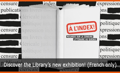 À l'index!  – Discover the Library's new exhibition!