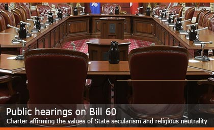 Public hearings on Bill 60 – Charter affirming the values of State secularism and religious neutrality