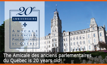 The Amicale des anciens parlementaires du Québec is 20 years old!