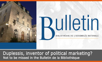 Duplessis, inventor of political marketing? Not to be missed in the Bulletin de la Bibliothèque