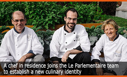 A chef in residence joins the Le Parlementaire team to establish a new culinary identity